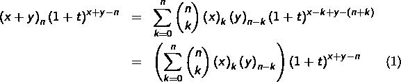 \begin{eqnarray*}\left(x+y\right)_{n}\left(1+t\right)^{x+y-n} & = & \sum_{k=0}^{n}\binom{n}{k}\left(x\right)_{k}\left(y\right)_{n-k}\left(1+t\right)^{x-k+y-\left(n+k\right)}\\& = & \left(\sum_{k=0}^{n}\binom{n}{k}\left(x\right)_{k}\left(y\right)_{n-k}\right)\left(1+t\right)^{x+y-n}\end{eqnarray}