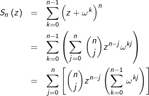 \begin{eqnarray*}S_{n}\left(z\right) & = & \sum_{k=0}^{n-1}\left(z+\omega^{k}\right)^{n}\\ & = & \sum_{k=0}^{n-1}\left(\sum_{j=0}^{n}\,\binom{n}{j}z^{n-j}\omega^{kj}\right)\\& = & \sum_{j=0}^{n}\left[\binom{n}{j}z^{n-j}\left(\sum_{k=0}^{n-1}\,\omega^{kj}\right)\right]\end{eqnarray*}
