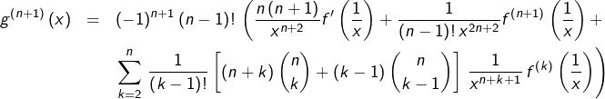 \begin{eqnarray*}g^{\left(n+1\right)}\left(x\right) & = & \left(-1\right)^{n+1}\left(n-1\right)!\,\left(\frac{n\left(n+1\right)}{x^{n+2}}f'\left(\frac{1}{x}\right)+\frac{1}{\left(n-1\right)!\,x^{2n+2}}f^{\left(n+1\right)}\left(\frac{1}{x}\right)+\right.\\& & \left.\sum_{k=2}^{n}\,\frac{1}{\left(k-1\right)!}\left[\left(n+k\right)\binom{n}{k}+\left(k-1\right)\binom{n}{k-1}\right]\,\frac{1}{x^{n+k+1}}\,f^{\left(k\right)}\left(\frac{1}{x}\right)\right)\end{eqnarray*}