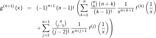 \begin{eqnarray*}g^{\left(n+1\right)}\left(x\right) & = & \left(-1\right)^{n+1}\left(n-1\right)!\,\left(\sum_{k=1}^{n}\,\frac{\binom{n}{k}\left(n+k\right)}{\left(k-1\right)!}\,\frac{1}{x^{n+k+1}}\,f^{\left(k\right)}\left(\frac{1}{x}\right)\right.\\& & \left.+\sum_{j=2}^{n+1}\,\frac{\binom{n}{j-1}}{\left(j-2\right)!}\,\frac{1}{x^{n+j+1}}\,f^{\left(j\right)}\left(\frac{1}{x}\right)\right)\end{eqnarray*}