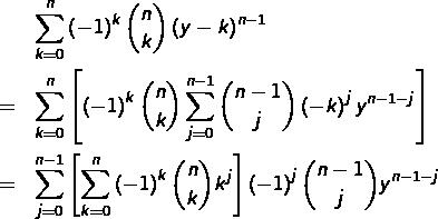 \begin{eqnarray*} & & \sum_{k=0}^{n}\left(-1\right)^{k}\binom{n}{k}\left(y-k\right)^{n-1}\\& = & \sum_{k=0}^{n}\left[\left(-1\right)^{k}\binom{n}{k}\sum_{j=0}^{n-1}\binom{n-1}{j}\left(-k\right)^{j}y^{n-1-j}\right]\\& = & \sum_{j=0}^{n-1}\left[\sum_{k=0}^{n}\left(-1\right)^{k}\binom{n}{k}k^{j}\right]\left(-1\right)^{j}\binom{n-1}{j}y^{n-1-j}\end{eqnarray*}