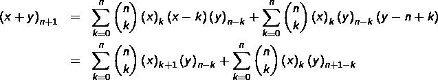 \begin{eqnarray*} \left(x+y\right)_{n+1} & = & \sum_{k=0}^{n}\binom{n}{k}\left(x\right)_{k}\left(x-k\right)\left(y\right)_{n-k}+\sum_{k=0}^{n}\binom{n}{k}\left(x\right)_{k}\left(y\right)_{n-k}\left(y-n+k\right)\\& = & \sum_{k=0}^{n}\binom{n}{k}\left(x\right)_{k+1}\left(y\right)_{n-k}+\sum_{k=0}^{n}\binom{n}{k}\left(x\right)_{k}\left(y\right)_{n+1-k}\end{eqnarray*}